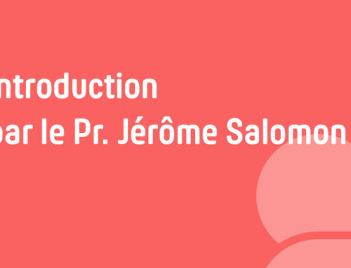 10h-10h45 | Introduction par le Pr. Jérôme Salomon